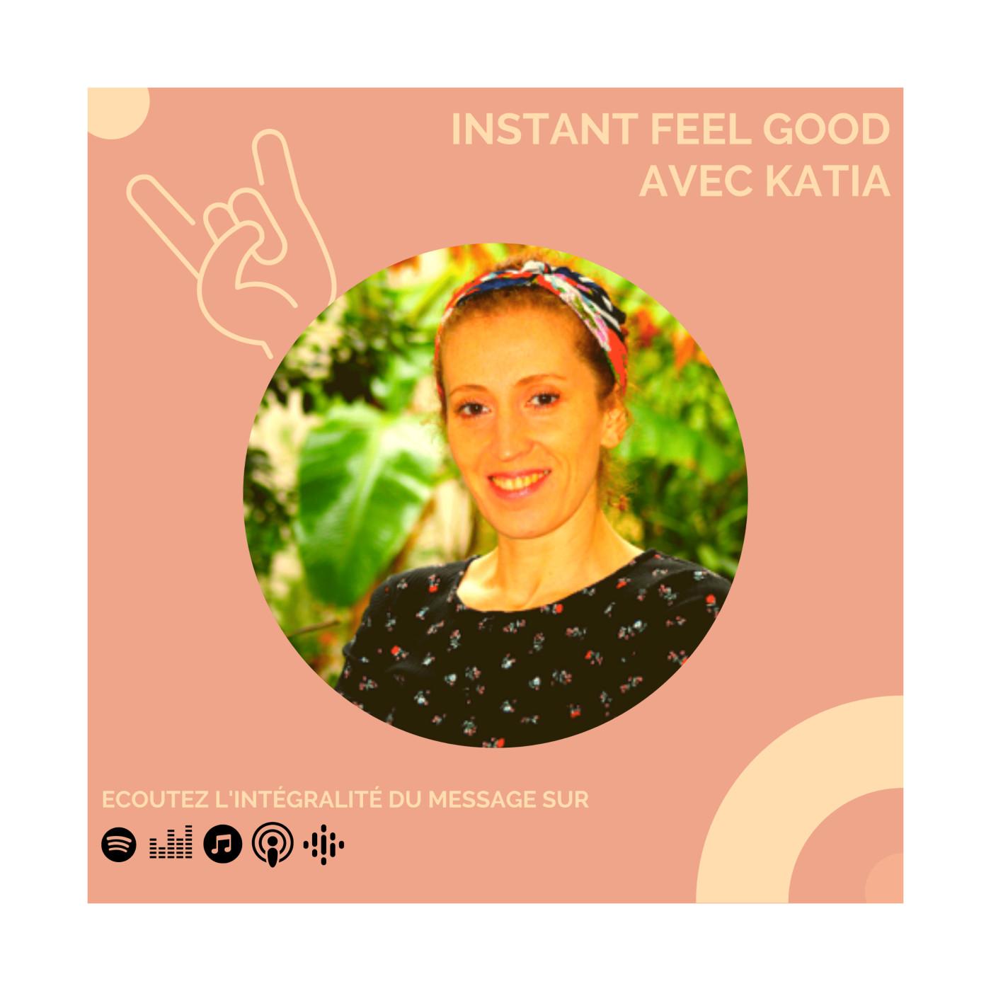 BONUS : Instant Feel Good avec Katia
