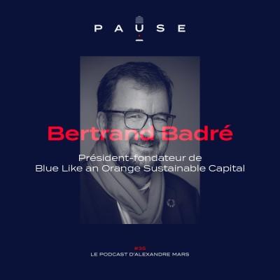 Bertrand Badré, Président-Fondateur, Blue like an Orange Sustainable Capital cover