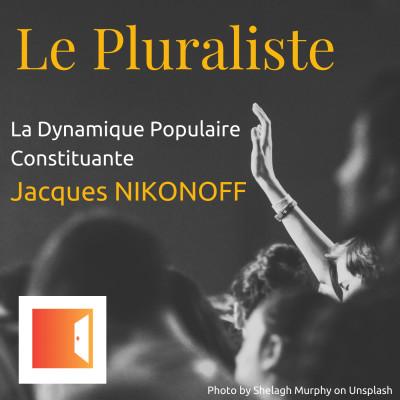Changer de Constitution ? La Dynamique Populaire Constituante - Jacques Nikonoff cover