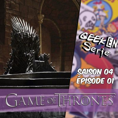 image Geek en série 4x01 :Game of thrones