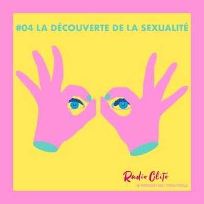 #04 RADIO CLITO - LA DÉCOUVERTE DE LA SEXUALITÉ - cover