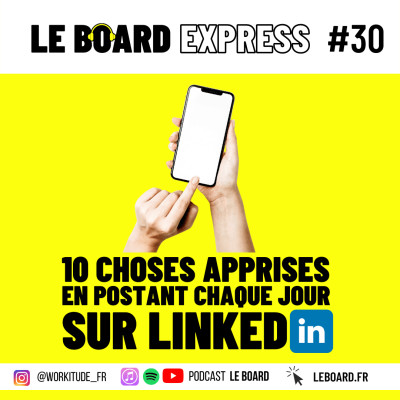 ✍️ 10 choses apprises en postant chaque jour sur Linkedin I Le Board Express #30 cover