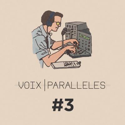 Voix Parallèles, épisode #3 : La liberté cover