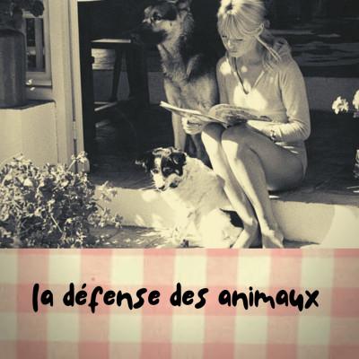 la défense des animaux (Brigitte Bardot) cover