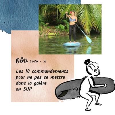 Ep 26 - Les 10 commandements pour ne pas se mettre dans la galère en SUP cover