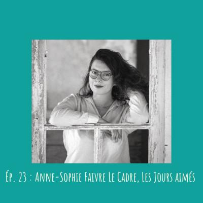 # 23 - Anne-Sophie Faivre Le Cadre, Les Jours aimés cover