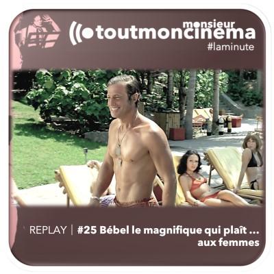 REPLAY | #25 Bébel le magnifique qui plaît ... aux femmes cover