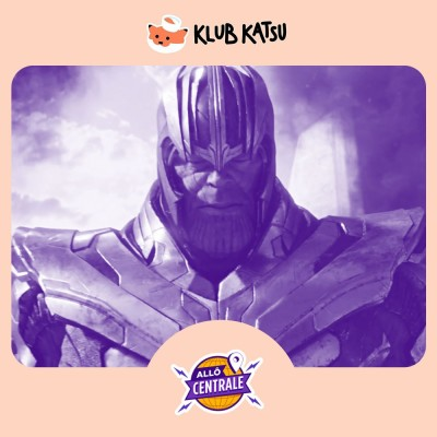 Allô Centrale #82 - « Avengers : Infinity War » : Thanos rebelle cover