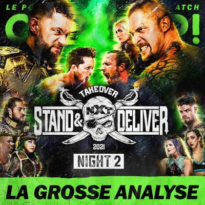 Catch'up! NXT TakeOver Stand & Deliver — Night 2 — La Grosse Analyse cover