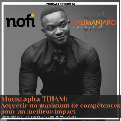 Kalimanjaro épisode #51 avec Moustapha THIAM: Acquérir un maximum de compétences pour un meilleur impact cover