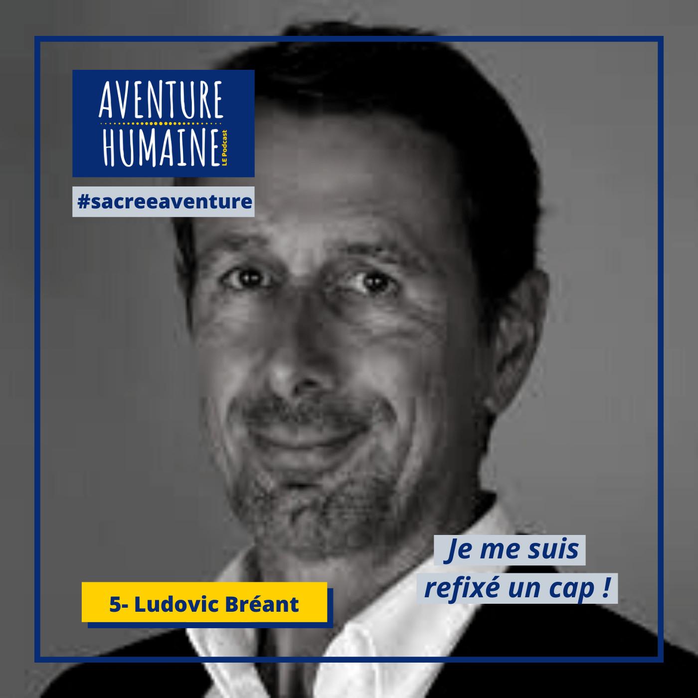 #5 - 🎙COVID-19 🙏- Sacrée Aventure avec Ludovic Bréant 🏗 - Immobilier - Restauration & Hôtellerie 🛎 face à la crise actuelle !