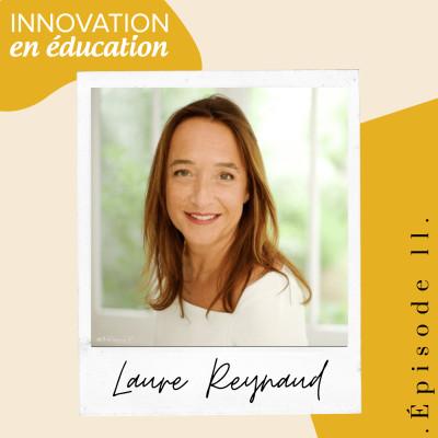 """Épisode 11 - Laure Reynaud  """"Bien-être et réussite scolaire"""" cover"""