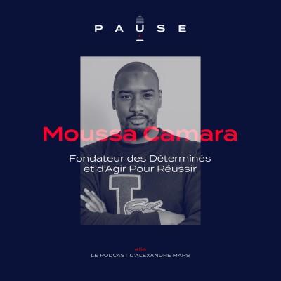 Moussa Camara, Fondateur des Déterminés et d'Agir Pour Réussir cover