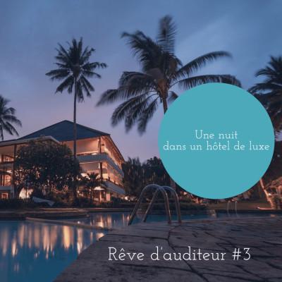 Rêve d'auditeur #3 : Une nuit dans un hôtel de luxe cover