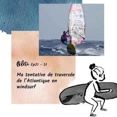 Ep 21 - Ma tentative de traversée de l'Atlantique en windsurf cover