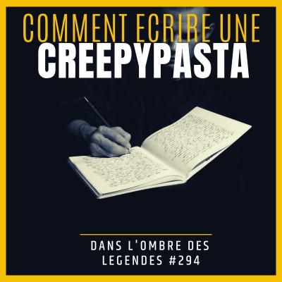 Dans l'ombre des légendes-294 Comment écrire une creepypasta? cover