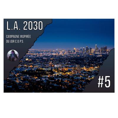 [FR] #JDR - L.A. 2030 🚨 HARRY DÉGOUPILLE #5 cover