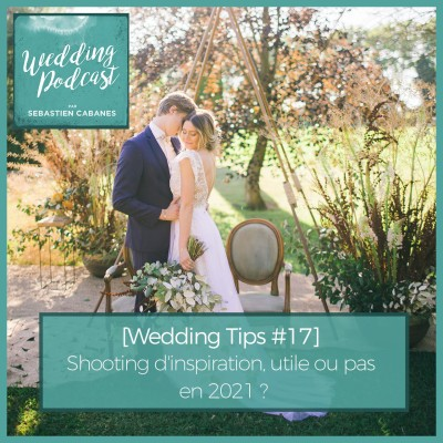 [Wedding Tips #17] Shooting d'inspiration, utile ou pas en 2021 ? cover