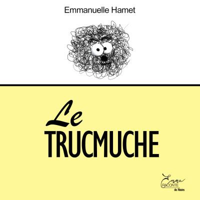 image LE TRUCMUCHE