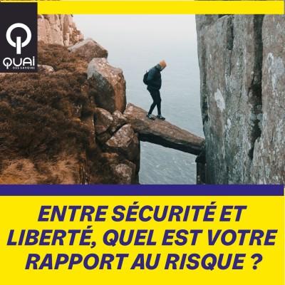 Entre sécurité et liberté, quel est votre rapport au risque ? cover