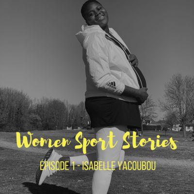 image Episode 1 : Isabelle Yacoubou