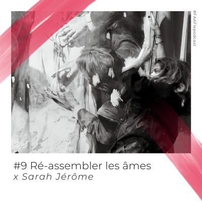 #9 - (Ré)assembler les âmes avec Sarah Jérôme cover
