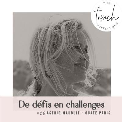 #26 - Astrid MAUDUIT - De défis en challenges cover