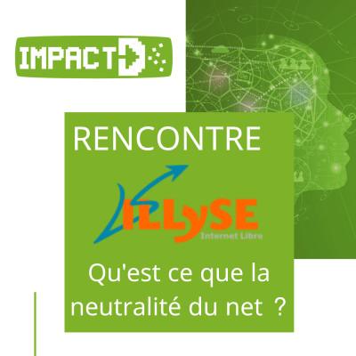 Rencontre - Illyse- Qu'est ce que la neutralité du net ? cover