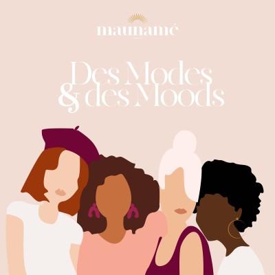 Image of the show Des modes & des moods : Le podcast qui parle de mode avec vous !