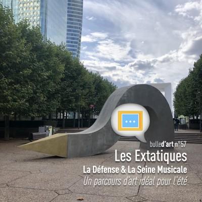"""[n°57] """"Les Extatiques"""", parcours d'art idéal pour l'été, à la Défense et la Seine Musicale cover"""