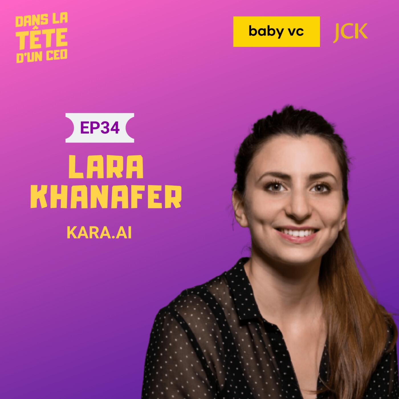 #34 Lara Khanafer (Kara.ai) : Sur le métier de Sales, son passage à la Disney University, le lancement de Kara.ai et plus.