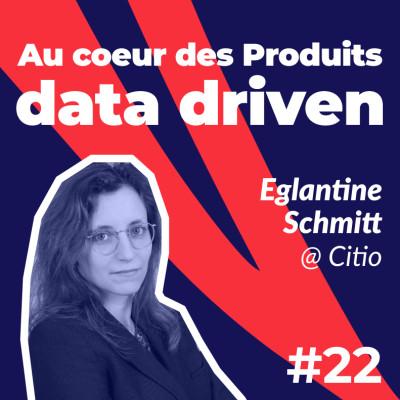 #22 - Au coeur des Produits data centric 📊 Avec Eglantine Schmitt de Citio cover