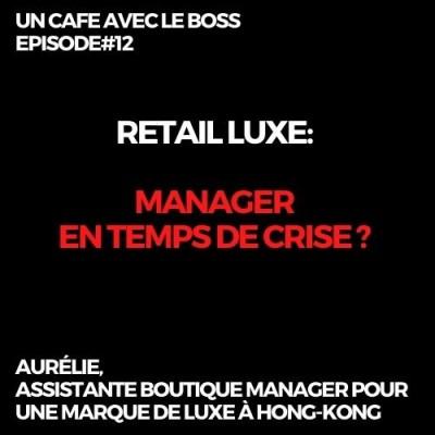Episode#12, Un Café avec Aurélie, Assistante boutique manager pour une marque luxe à Hong-Kong cover