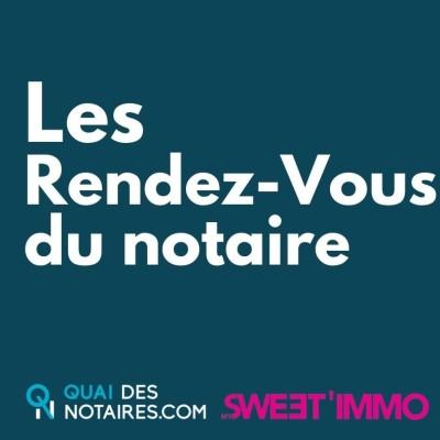 Image of the show Les Rendez-vous du Notaire