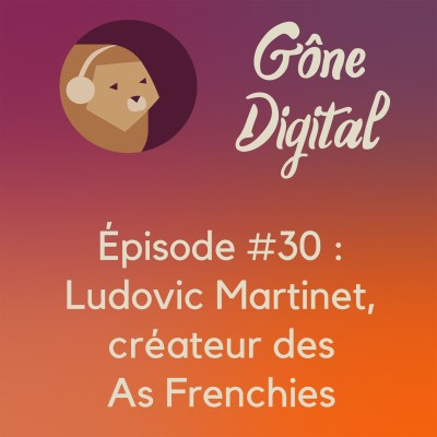 image Episode #30 - Ludovic Martinet, créateur des As Frenchies