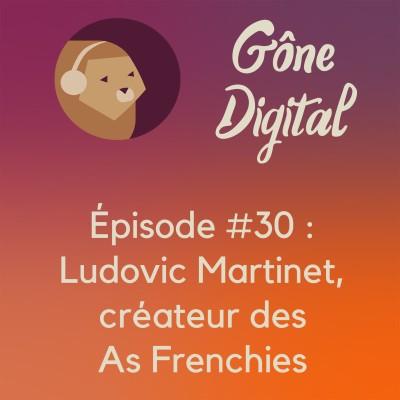 image Episode #30 - Ludovic Martinet, créateur des As Frenchies