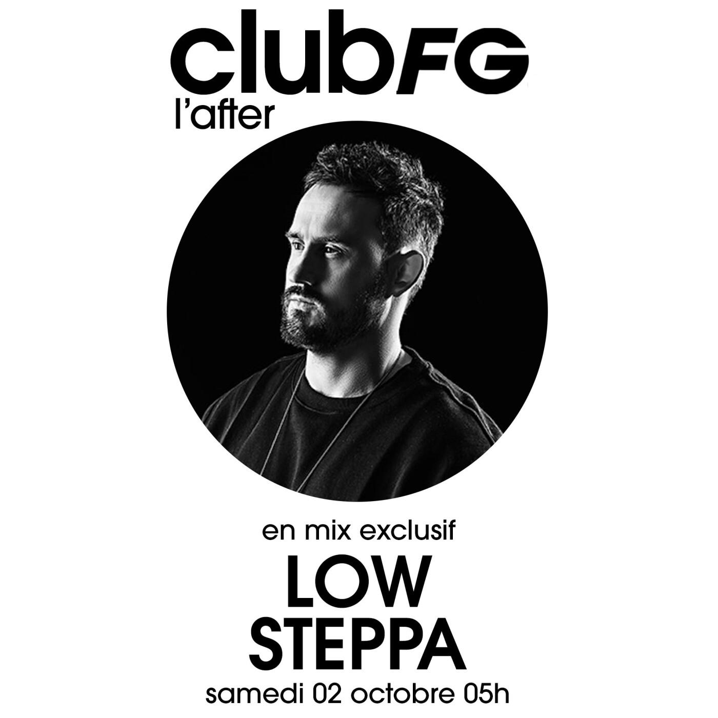 CLUB FG : LOW STEPPA