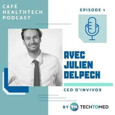Episode 1 - Julien Delpech, CEO d'Invivox cover