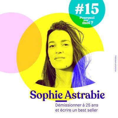 image #15 Sophie Astrabie - A 25 ans elle démissionne pour écrire une nouvelle page de sa vie
