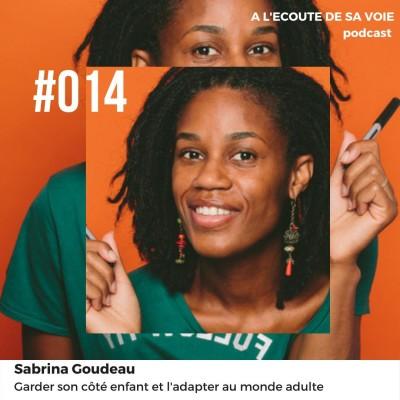 #014 Sabrina Goudeau - Garder son côté enfant et l'adapter au monde adulte cover