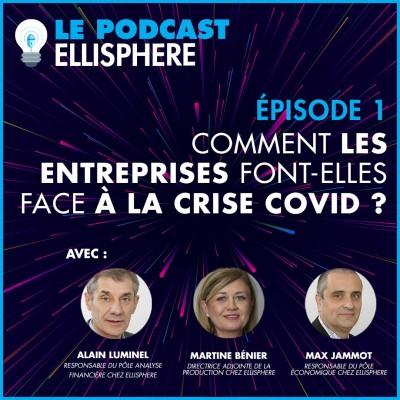 Episode 01 : Comment les entreprises font-elles face à la crise Covid ? cover