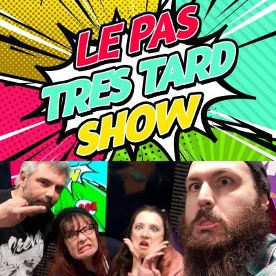 Le Pas Très Tard Show #077 - Emission du 26/04/2021 cover