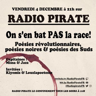 Radio Pirate - On s'en bas pas la race ! Poésies révolutionnaires, noires, des Suds - Emission du vendredi 4 décembre cover