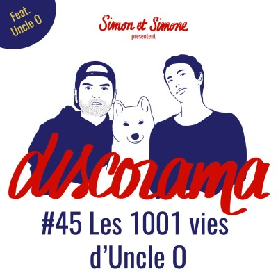 Discorama #45 - Les 1001 vies d'Uncle O cover