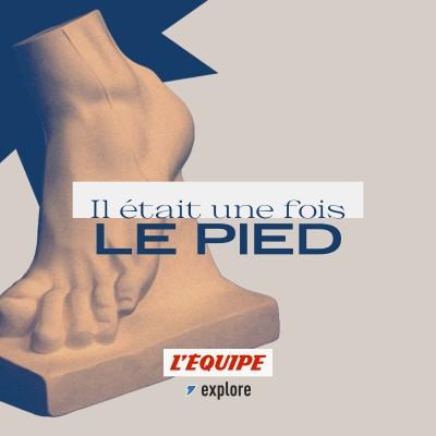 Image of the show Il était une fois le pied