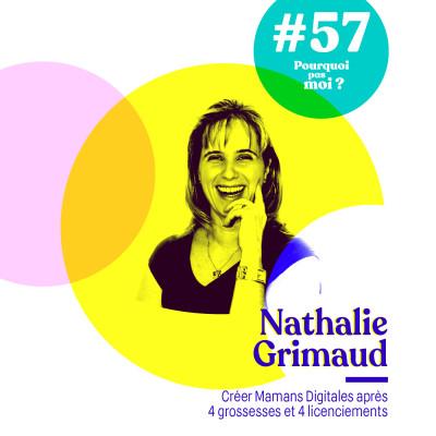 57 Nathalie Grimaud : Créer Mamans Digitales après 4 grossesses et 4 licenciements cover