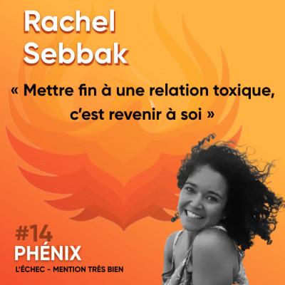 #14 💔 - Rachel Sebbak : Mettre fin à une relation toxique, c'est revenir à soi cover