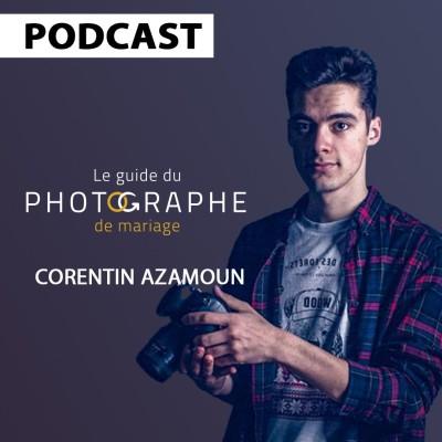 Devenir photographe de mariage à 19 ans avec Corentin Azamoun cover