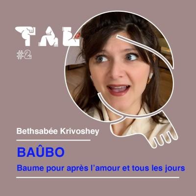 #2 - Bethsabée Krivoshey - BAÛBO : Le Baume pour après l'amour et tous les jours cover