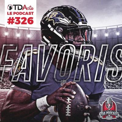image TDA Podcast n°326 - Débrief S13 : qui peut battre Baltimore ?